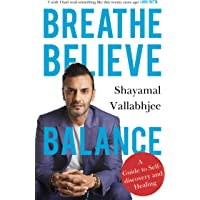 Breathe Believe Balance: A Guide to Self-discovery and Healing