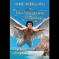 Les Chevaliers d'Antarès 08 : Porteur d'espoir
