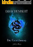 Drachenblut: Die Gewöhnung (Drachenblut-Reihe 2)