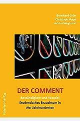 Der Comment. Beständigkeit und Wandel. Studentisches Brauchtum in vier Jahrhunderten. Taschenbuch