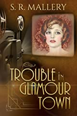 Trouble In Glamour Town Kindle Edition
