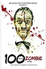 100 Word Zombie Bites: An Undead Drabble Anthology Kindle Edition