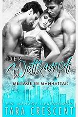 Der Wettkampf: Ein Ménage-Liebesroman (Ménage in Manhattan 3) Kindle Ausgabe