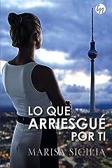 Lo que arriesgué por ti (Top Novel) Versión Kindle