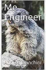 Me Engineer Kindle Edition