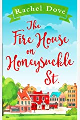 The Fire House on Honeysuckle Street: The perfect laugh out loud romantic comedy for summer 2019 Kindle Edition
