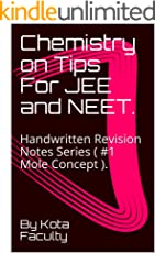 Chemistry on Tips For JEE and NEET.: Handwritten Revision Notes Series ( #1 Mole Concept ).