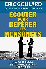 Ecouter pour repérer les mensonges (Les petits guides de la communication non verbale t. 4) Format Kindle
