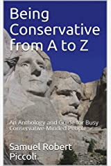 Being Conservative from A to Z: An Anthology and Guide for Busy Conservative-Minded People (English Edition) Format Kindle