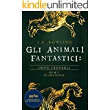 Gli Animali Fantastici: dove trovarli: Harry Potter Il Libro Della Biblioteca Di Hogwarts (I libri della Biblioteca di Hogwar