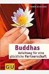 Buddhas Anleitung für eine glückliche Partnerschaft (GU Textratgeber Partnerschaft & Familie) Kindle Ausgabe