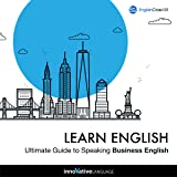 Learn English: Ultimate Guide to Speaking Business English