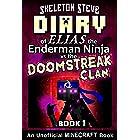 Diary of Minecraft Elias the Enderman Ninja vs the Doomstreak Clan - Part 1: Unofficial Minecraft Books for Kids, Teens, & Ne