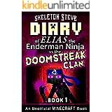 Diary of Minecraft Elias the Enderman Ninja vs the Doomstreak Clan - Book 1: Unofficial Minecraft Books for Kids, Teens, & Ne