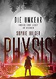 Physis 2: Die Umkehr
