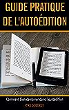 Guide pratique de l'autoédition: Comment bien démarrer dans l'auto-édition