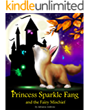 Princess Sparkle Fang and the Fairy Mischief