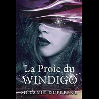 La Proie du Windigo: Fantasy urbaine & Folklore québécois