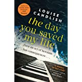 The Day You Saved My Life: The addictive pageturner from the Sunday Times bestselling author of OUR HOUSE and THOSE PEOPLE (E