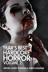 Year's Best Hardcore Horror Volume 2 Kindle Edition