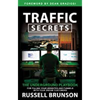 Brunson, R: Traffic Secrets: The Underground Playbook for Filling Your Websites and Funnels with Your Dream Customers