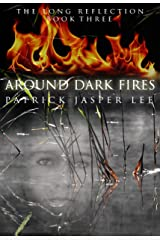Around Dark Fires (The Long Reflection Book 3) Kindle Edition