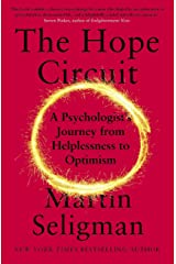 The Hope Circuit: A Psychologist's Journey from Helplessness to Optimism Kindle Edition