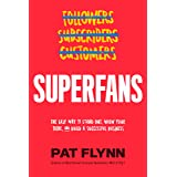 Superfans: The Easy Way to Stand Out, Grow Your Tribe, And Build a Successful Business (English Edition)