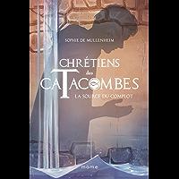 La source du complot (Chrétiens des catacombes t. 4)