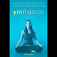 Yin Yoga: Principles and Practice — 10th Anniversary Edition (English Edition)