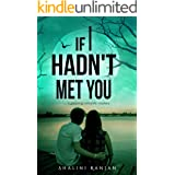 If I hadn't met you: A gripping romantic mystery