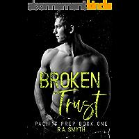 Broken Trust: Pacific Prep #1 (English Edition)