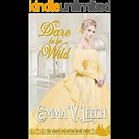 Dare to be Wild (Daring Daughters Book 3)