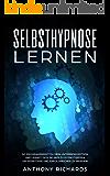 Selbsthypnose für Anfänger: So lernst du Selbsthypnose! Entschlüssle die spirituelle Kraft Deines Unterbewusstseins (Besser Schlafen, Hypnose, Selbsthypnose, Meditation, Hellsehen, Spiritualität, NLP