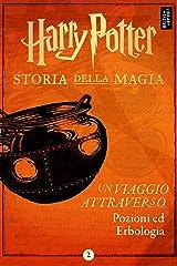 Un viaggio attraverso Pozioni ed Erbologia (Italian Edition) Kindle Edition