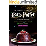 The Muggle's Guide to Harry Potter Inspired Dishes: Delicious Recipes from Your Favorite Magical World