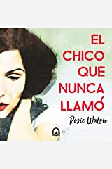 El chico que nunca llamó [The Boy Who Never Called] Audible Audiobook