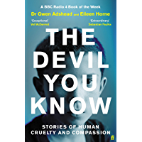 The Devil You Know: Stories of Human Cruelty and Compassion (English Edition)