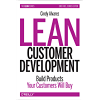 Lean Customer Development: Building Products Your Customers Will Buy (English Edition)