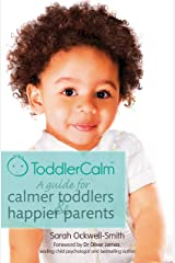 ToddlerCalm: A guide for calmer toddlers and happier parents Kindle Edition