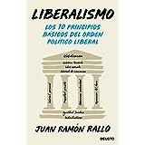 Liberalismo: Los 10 principios básicos del orden político liberal (Sin colección)