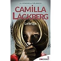La bruja / The Witch: Camilla Läckberg ha creado un conjuro que invocará tu alma lectora.