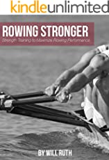 Rowing Stronger: Strength Training to Maximize Rowing Performance