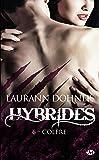 Colère: Hybrides, T6