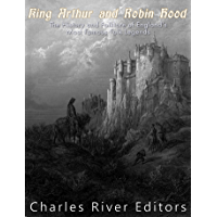 King Arthur and Robin Hood: The History and Folklore of England's Most Famous Folk Legends (English Edition)