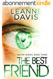 The Best Friend (Sister Series, #3) (English Edition)