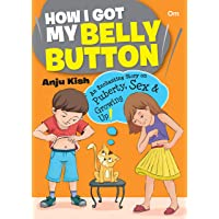 Sex Education: How I Got My Belly Button- An Enchanting Story on Puberty, Sex & Growing Up