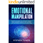 Emotional Manipulation: Get Rid of Toxic Narcissistic Abuse and Anxiety in Relationship; Build an Emphatic and…