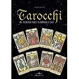 Tarocchi. Il manuale completo
