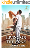 Living on the Edge: An Indian Billionaire romance (The Sehgal Saga (Family & Friends) Book 4)